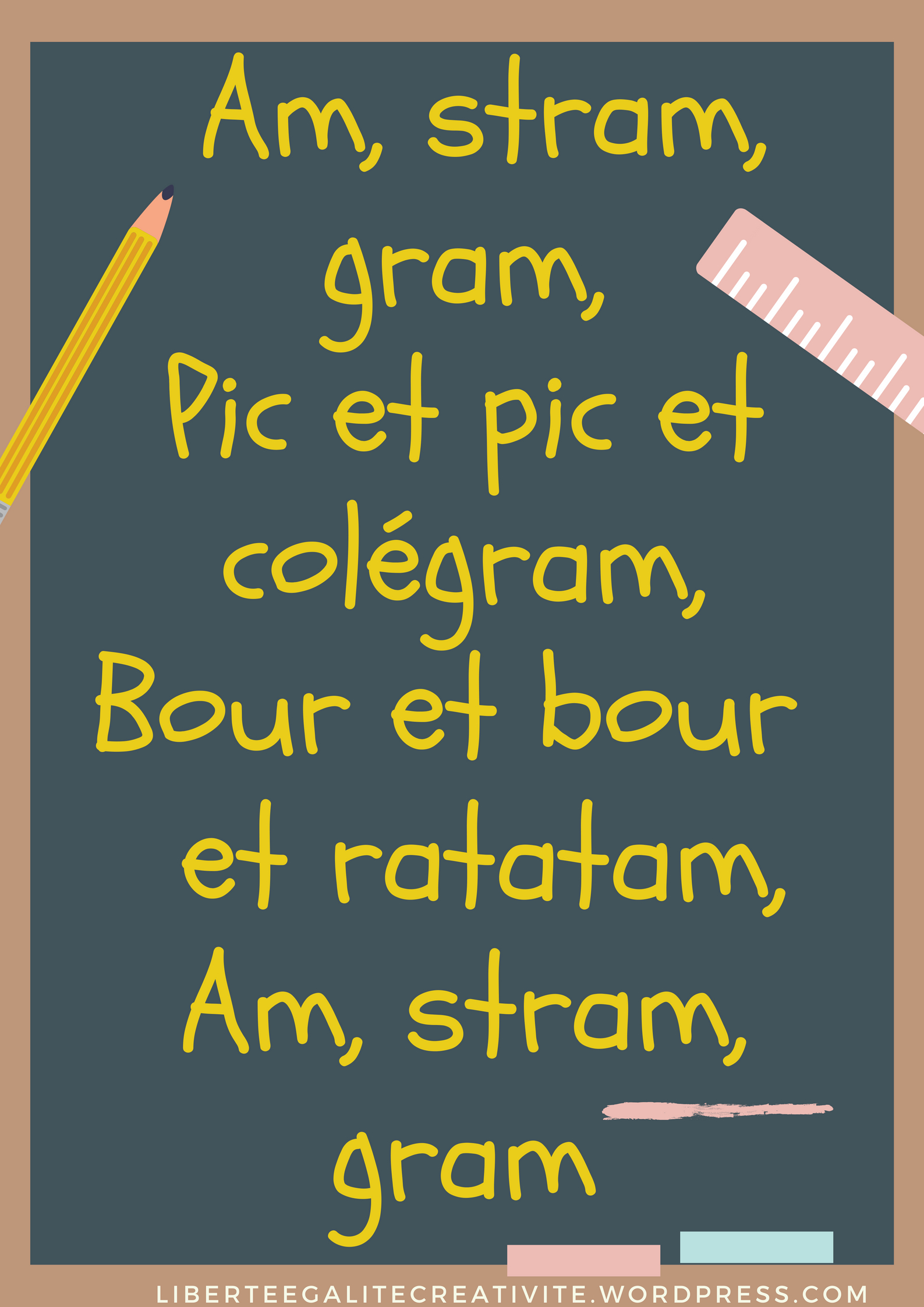 Am, stram, gram, Pic et pic et colégram, Bour et bour et ratatam, Am, stram, gram